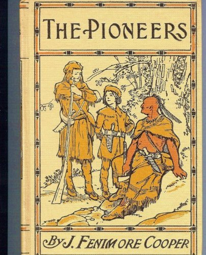 The Pioneers (The Leatherstocking Tales (v. 1)): Cooper, James Fenimore