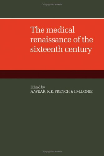 9780521301121: The Medical Renaissance of the Sixteenth Century