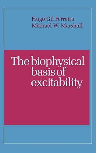 The Biophysical Basis of Excitability: Ferreira, H. G.,