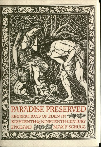 Paradise Preserved: Recreations of Eden in Eighteenth & Nineteenth Century England (Signed)