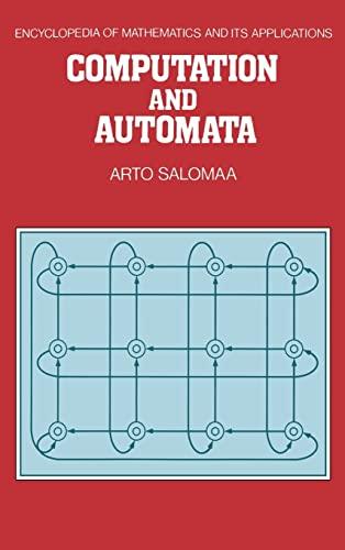 Computation and Automata (Encyclopedia of Mathematics and its Applications): Arto Salomaa