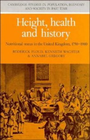 Height, Health and History: Nutritional Status in the United Kingdom, 1750-1980 (Cambridge Studie...