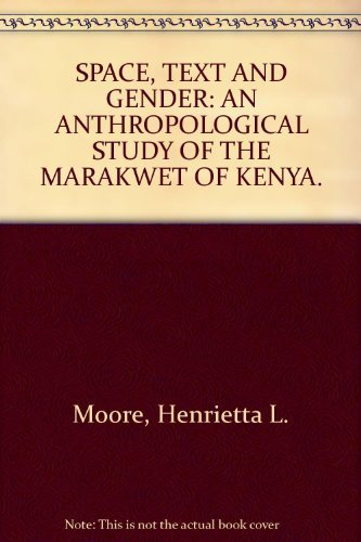 9780521303330: Space, Text and Gender: An Anthropological Study of the Marakwet of Kenya
