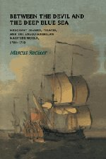 9780521303422: Between the Devil and the Deep Blue Sea: Merchant Seamen, Pirates and the Anglo-American Maritime World, 1700–1750