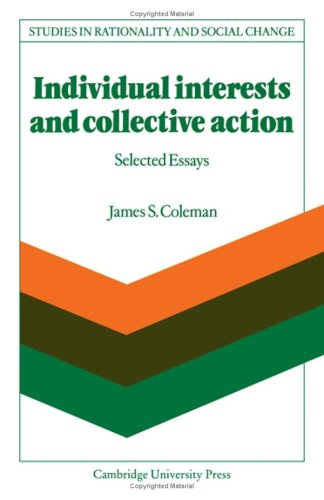 9780521303477: Individual Interests and Collective Action: Studies in Rationality and Social Change