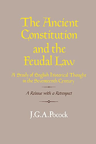 9780521303521: The Ancient Constitution and the Feudal Law: A Study of English Historical Thought in the Seventeenth Century