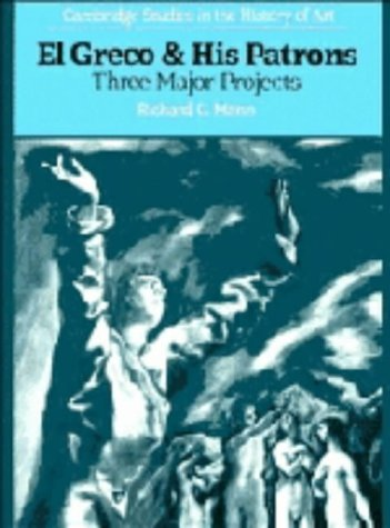 El Greco and His Patrons: Three Major Projects (Cambridge Studies in the History of Art): Mann, ...