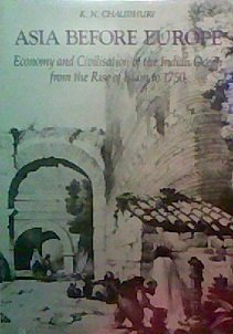 9780521304009: Asia before Europe: Economy and Civilisation of the Indian Ocean from the Rise of Islam to 1750