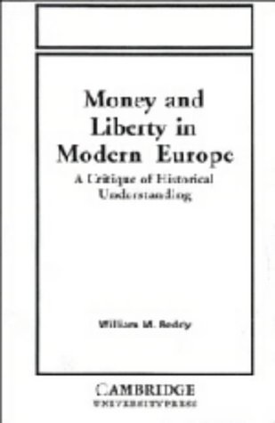 9780521304450: Money and Liberty in Modern Europe: A Critique of Historical Understanding