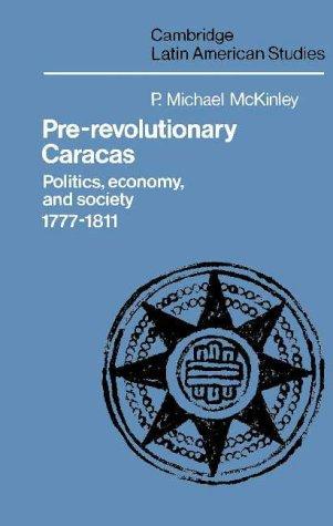 9780521304504: Pre-Revolutionary Caracas: Politics, Economy, and Society 1777-1811 (Cambridge Latin American Studies)