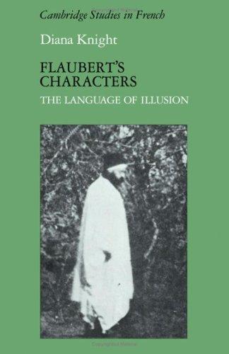 9780521304757: Flaubert's Characters: The Language of Illusion