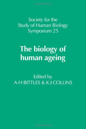 The Biology of Human Ageing (Society for: A. H. Bittles,