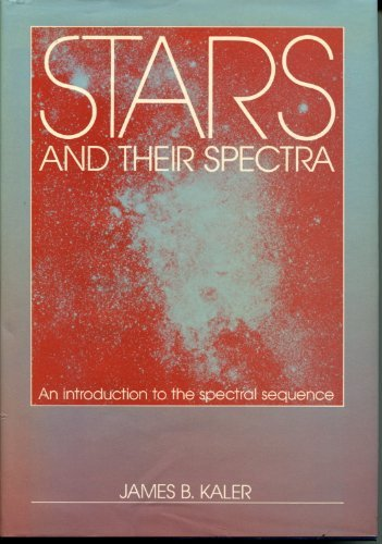 STARS AND THEIR SPECTRA An Introduction to: Kaler, James B.