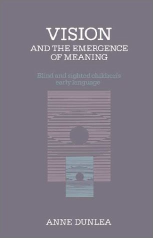 9780521304962: Vision and the Emergence of Meaning: Blind and Sighted Children's Early Language