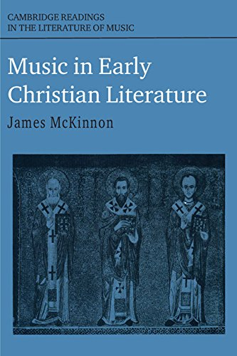 Music in Early Christian Literature (Cambridge Readings in the Literature of Music)