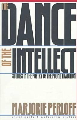 9780521304986: The Dance of the Intellect: studies in Poetry of the Pound Tradition (Cambridge Studies in American Literature and Culture)