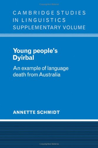 Young People's Dyirbal: An Example of Language: Schmidt, Annette