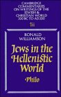 Jews in the Hellenistic World: Philo (Cambridge Commentaries on Writings of the Jewish and ...