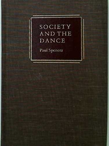 9780521305211: Society and the Dance: The Social Anthropology of Process and Performance