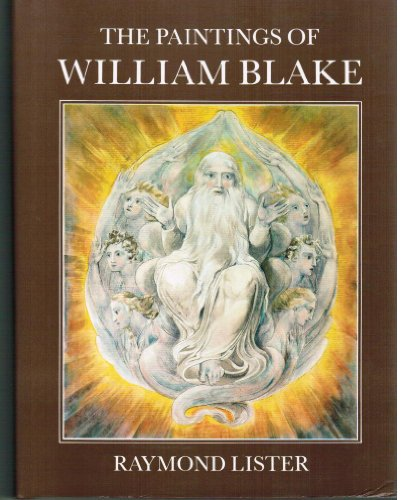 The Paintings of William Blake.: Raymond Lister.