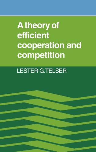 THEORY OF EFFICIENT COOPERATION AND COMPETITION.