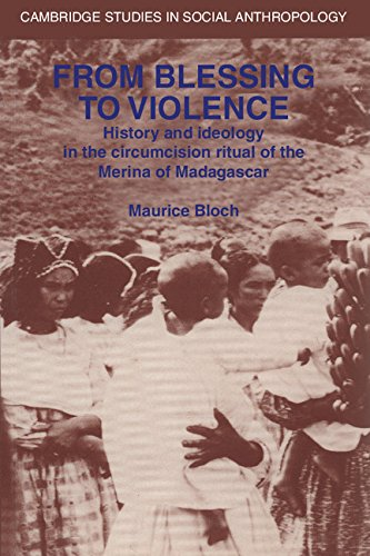 9780521306393: From Blessing to Violence: History and Ideology in the Circumcision Ritual of the Merina (Cambridge Studies in Social and Cultural Anthropology)