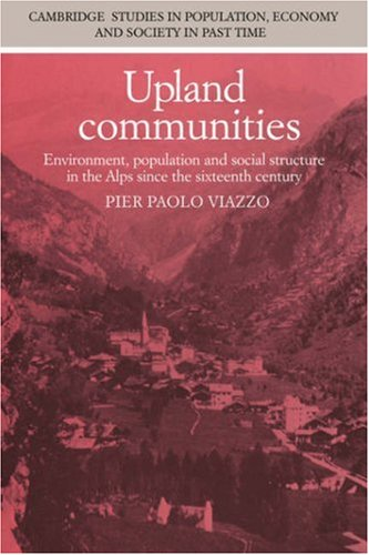 9780521306638: Upland Communities: Environment, Population and Social Structure in the Alps since the Sixteenth Century (Cambridge Studies in Population, Economy and Society in Past Time)