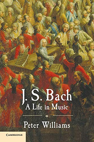 J. S. Bach: A Life in Music: Williams, Peter