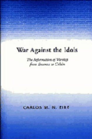 9780521306850: War against the Idols: The Reformation of Worship from Erasmus to Calvin