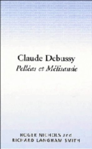 9780521307147: Claude Debussy: Pelléas et Mélisande