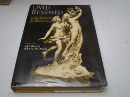 Ovid Renewed: Ovidian Influences on Literature and Art from the Middle Ages to the Twentieth ...