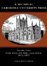 9780521308038: A History of Cambridge University Press: Volume 3, New Worlds for Learning, 1873-1972