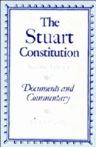 9780521308106: The Stuart Constitution, 1603-1688: Documents and Commentary
