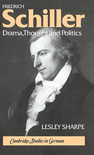 9780521308175: Friedrich Schiller: Drama, Thought and Politics (Cambridge Studies in German)