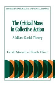 9780521308397: The Critical Mass in Collective Action Hardback (Studies in Rationality and Social Change)