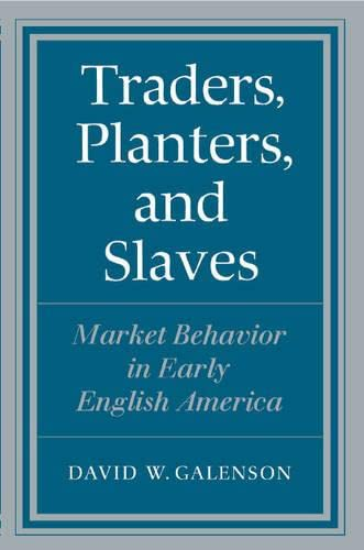 9780521308458: Traders, Planters and Slaves: Market Behavior in Early English America