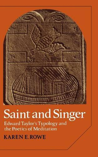 9780521308656: Saint and Singer: Edward Taylor's Typology and the Poetics of Meditation (Cambridge Studies in American Literature and Culture)