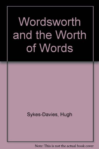 Wordsworth and the Worth of Words: Sykes-Davies, Hugh