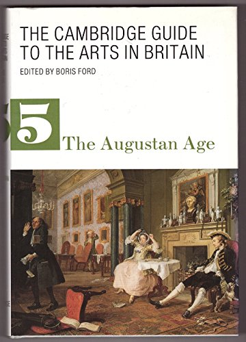 9780521309783: 005: The Cambridge Guide to the Arts in Britain: The Augustan Age (Volume 5)