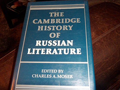 The Cambridge History of Russian Literature: Moser, Charles A.