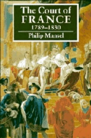 9780521309950: The Court of France 1789–1830