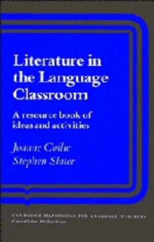 9780521309967: Literature in the Language Classroom: A Resource Book of Ideas and Activities (Cambridge Handbooks for Language Teachers)