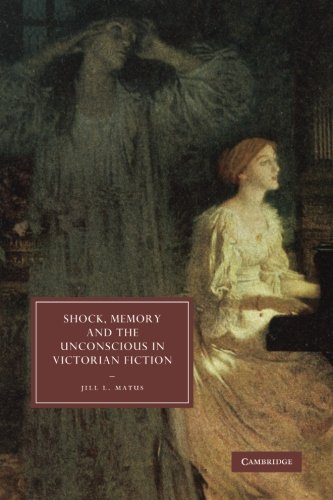 9780521310253: Shock, Memory and the Unconscious in Victorian Fiction (Cambridge Studies in Nineteenth-Century Literature and Culture)
