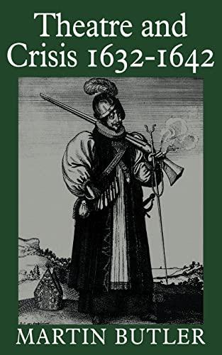 9780521310499: Theatre and Crisis 1632-1642