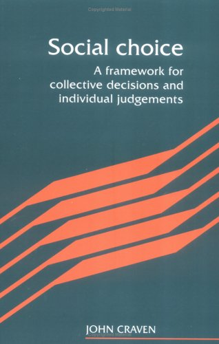 Social Choice : A Framework for Collective: John Craven