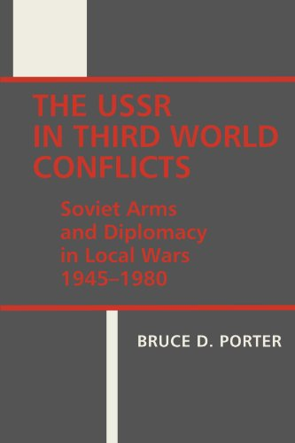 The USSR in Third World Conflicts: Soviet Arms and Diplomacy in Local Wars 1945-1980: Bruce D. ...