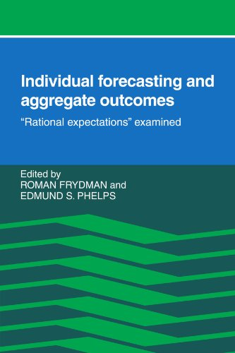 Individual Forecasting and Aggregate Outcomes : 'Rational Expectations' Examined: Oman, ...