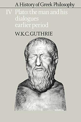 9780521311014: A History of Greek Philosophy: Volume 4, Plato: The Man and his Dialogues: Earlier Period (Plato - The Man & His Dialogues - Earlier Period)