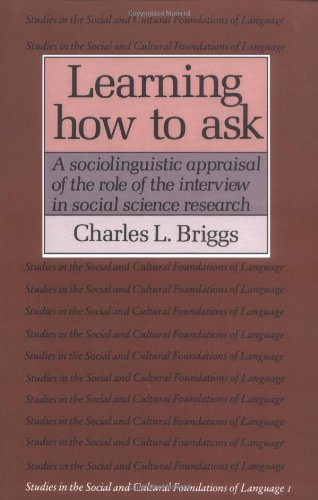 9780521311137: Learning How to Ask: A Sociolinguistic Appraisal of the Role of the Interview in Social Science Research (Studies in the Social and Cultural Foundations of Language)