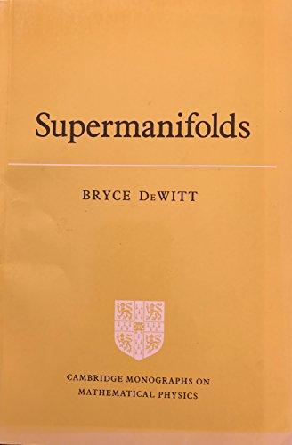 9780521311762: Supermanifolds (Cambridge Monographs on Mathematical Physics)